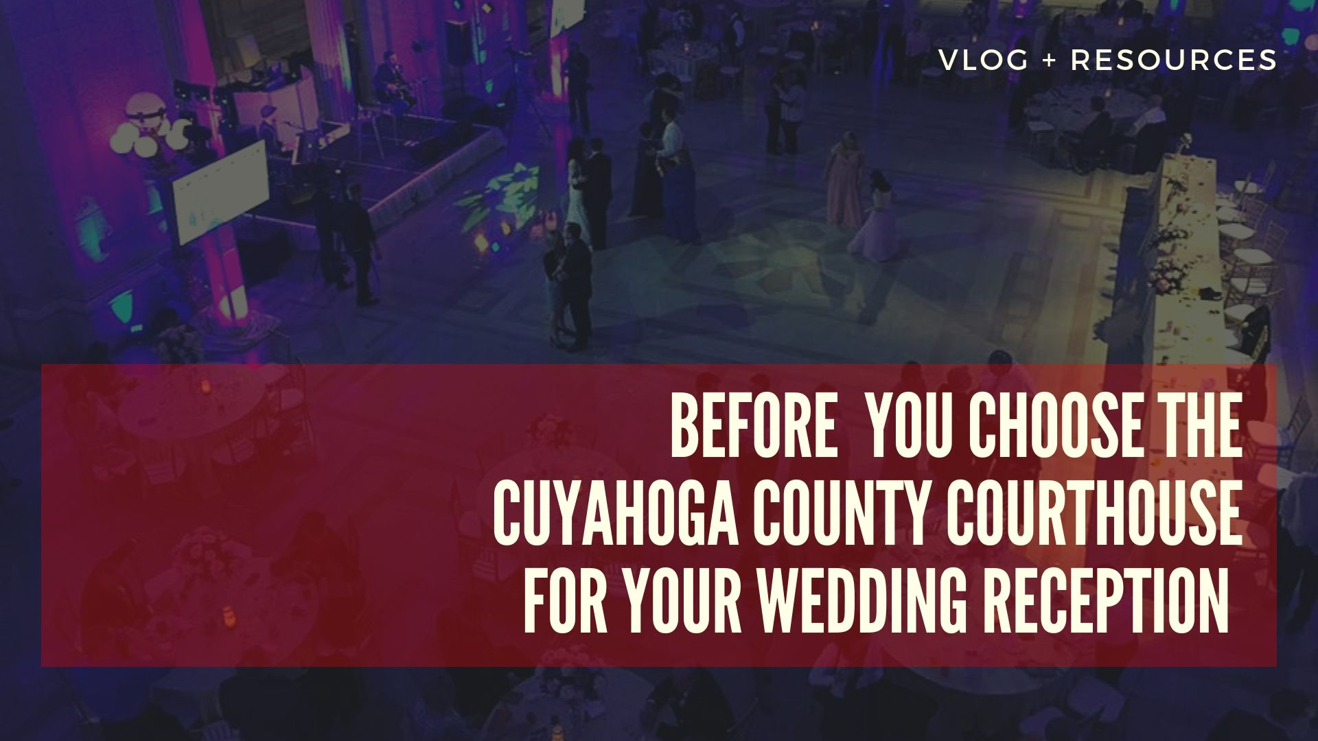 Tips for lighting, entertainment and more for Cuyahoga County Courthouse weddings.