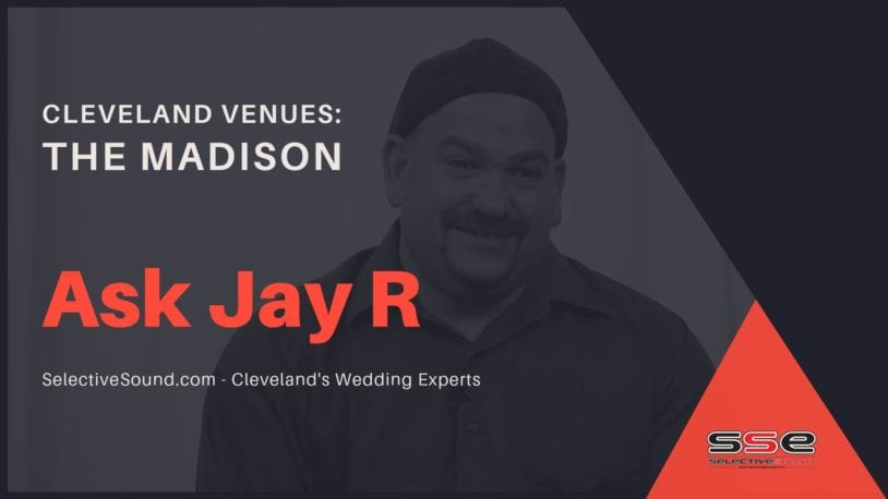 Cleveland wedding entertainment company gives tips for Cleveland wedding venue, The Madison